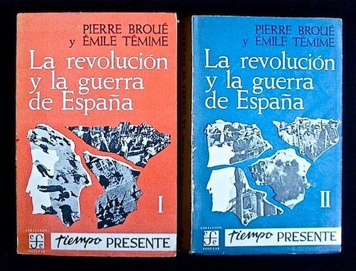 la revolución y la guerra de españa (2 vols). broué y témime